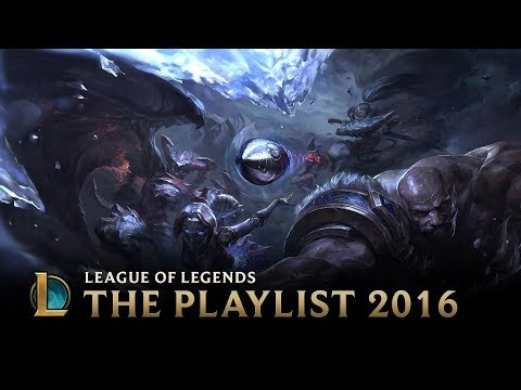 2016: The Playlist | League of Legends