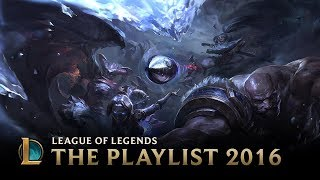 2016: The Playlist | League of Legends
