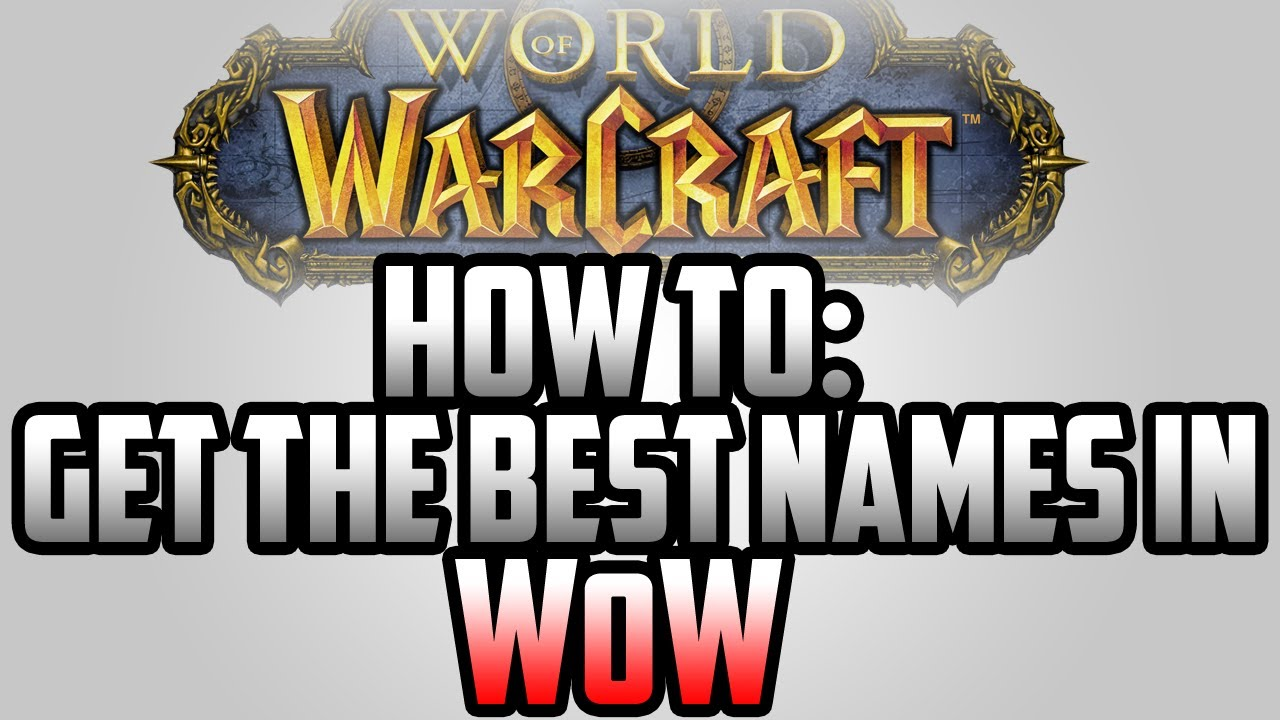 How to get the Best World of Warcraft Character Names