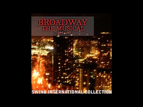 Swing collection Broadway musical (15 unforgettable hits from '30s - '40s - '50s)