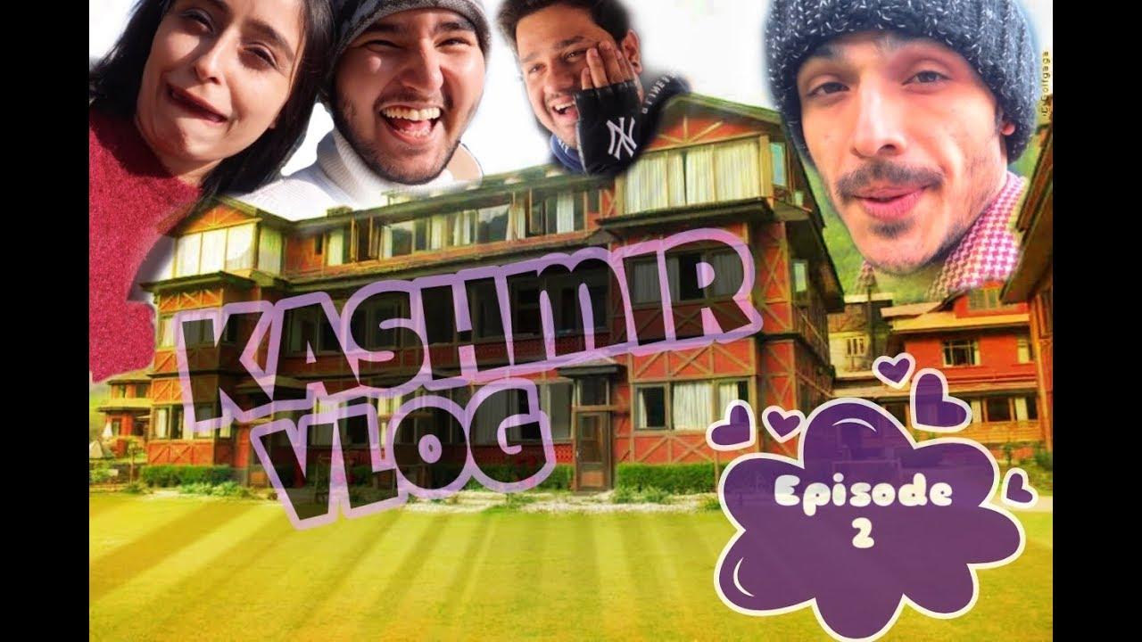 Kashmir Vlog Episode 2 || FVRXPRESS