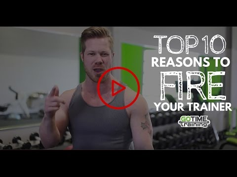Top 10 Reasons To Fire Your Trainer GoTimeTraining