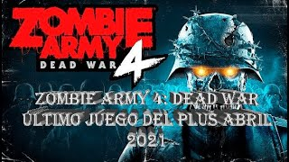 Zombie Army 4: Dead War último juego del plus abril 2021