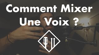 Comment Mixer une Voix ?