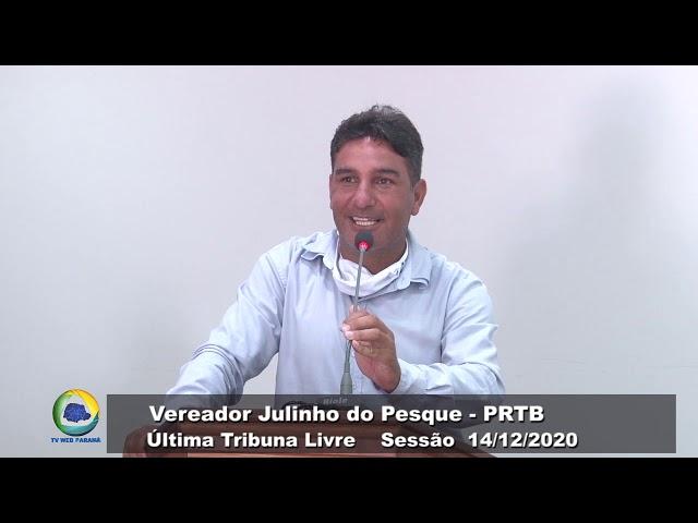 Vereador Julinho do Pesque   PRTB   Última Tribuna Livre Sessão 14 12 2020