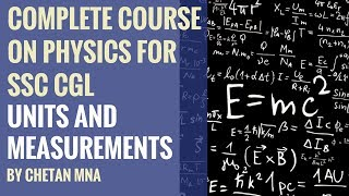 Units and Measurements - Complete Course On Physics for SSC CGL Lesson 1 (in Hindi) By Chetan Mna