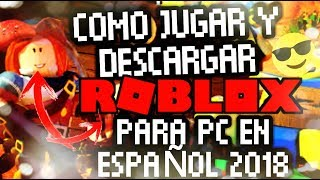🌟 HOW TO PLAY AND DOWNLOAD ROBLOX FOR PC IN ENGLISH 2018 EASY AND RAPID 🌟 😆