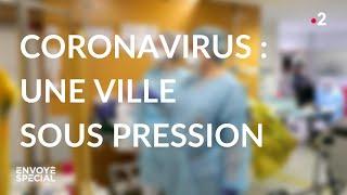 Envoyé spécial. Coronavirus : une ville sous pression - Jeudi 19 mars 2020 (France 2)