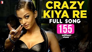Crazy Kiya Re - Full Song | Dhoom:2 | Aishwarya Rai