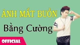 Ánh Mắt Buồn - Kim Tiểu Phương ft. Bằng Cường [Official Audio]