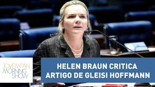 """Helen Braun critica artigo de Gleisi Hoffmann: """"fora do normal""""   Morning Show"""