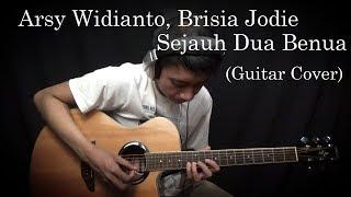Arsy Widianto, Brisia Jodie -  Sejauh Dua Benua (Guitar Cover)