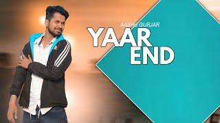 Yaar End | Aashu Gurjar|Anuj Mohanpurya|Ravi|SV Gurjar|New Haryanvi Song 2018 | Desi Beet Music