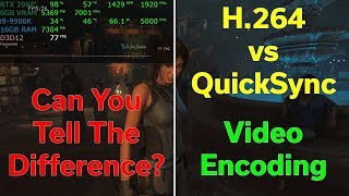 H.264 vs QuickSync — Can You Tell the Difference? — Video Encoding Test