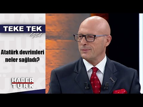 Teke Tek Özel - 10 Kasım 2019 (Atatürk devrimleri neler sağladı?)