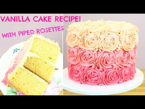 Moist Vanilla Cake Step By Step Recipe With Piped Buttercream Roses