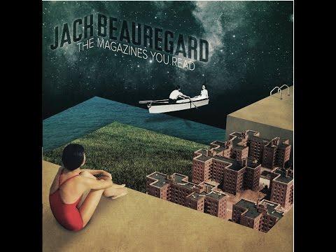 Jack Beauregard - The Magazines You Read (Tapete Records) [Full Album]