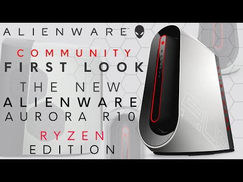 Community First Look: Alienware Aurora R10 (Aurora Ryzen Edition)