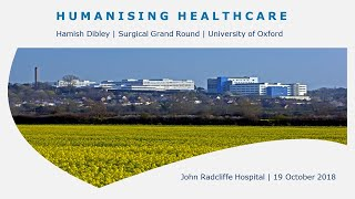 Oxford University surgical lectures: Humanising Healthcare