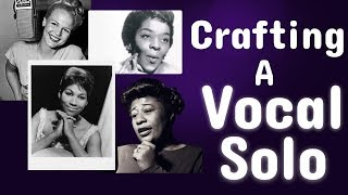 Crafting A Vocal Solo - Accentuate The Positive