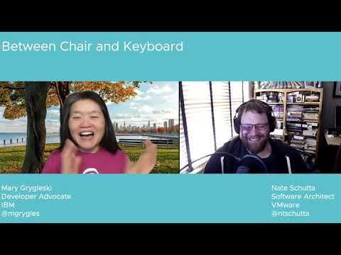 Tanzu.TV Between Chair and Keyboard -  The one with Mary Grygleski