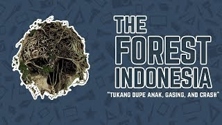 Download The Forest Indonesia - Tukang Dupe Anak, Gasing, dan Crash Mp3