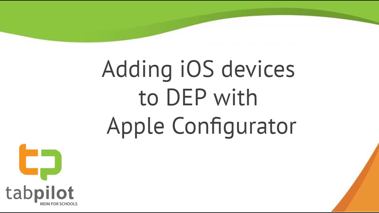 How to add iOS 11 devices to DEP with Apple Configurator 2 5