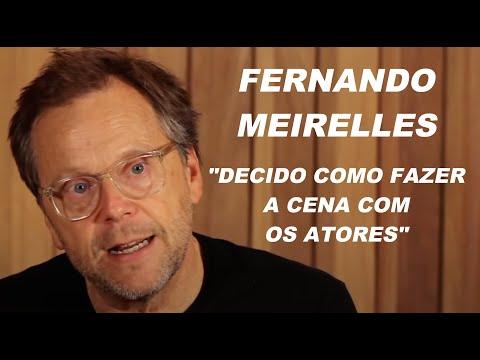 Fernando Meirelles  Direção de Atores