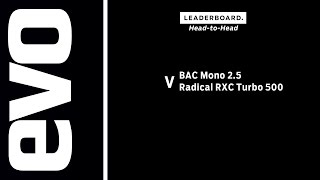 BAC Mono 2.5 v Radical RXC Turbo 500 | evo LEADERBOARD head to head