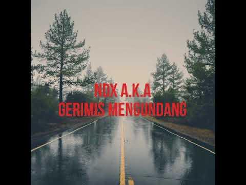 NDX a.k.a | Gerimis mengundang