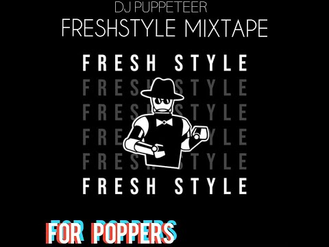 Freshstyle Mixtape For Poppers Mix By DJ Puppeteer