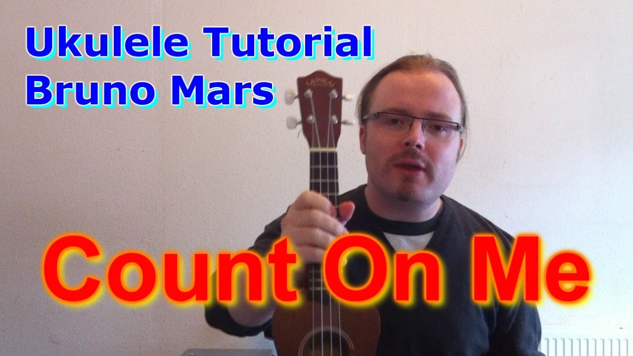Bruno Mars u0026quot;Count on Meu0026quot; - Ukulele Tutorial - YouTube
