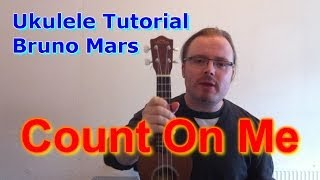 "Bruno Mars ""Count on Me"" - Ukulele Tutorial"