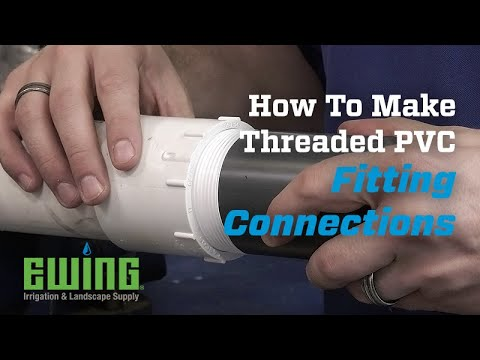 How To Make A Threaded PVC Fitting Connection