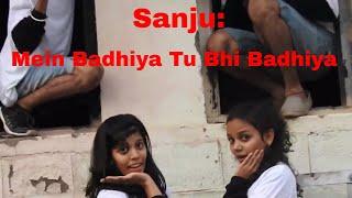 SANJU: Main Badhiya Tu Bhi Badhiya | Ranbir Kapoor | Dance | Sonu Nigam | Sunidhi Chauhan