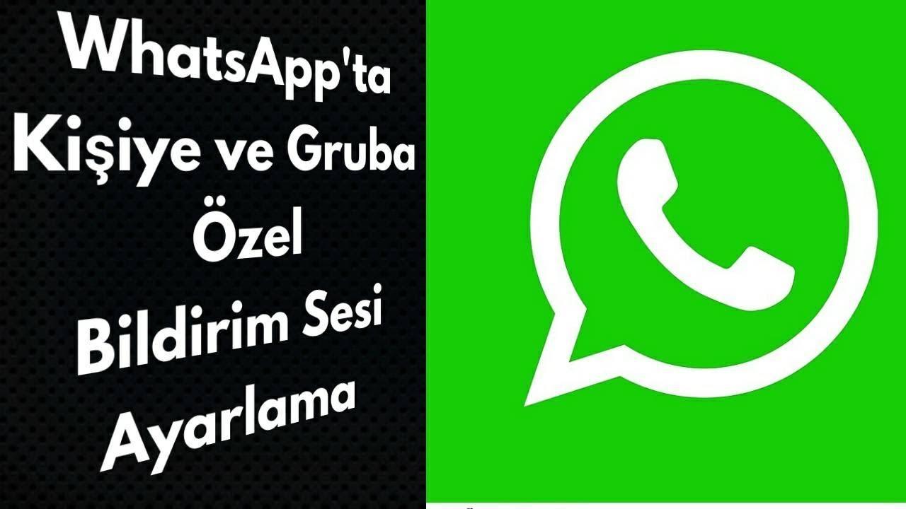 WhatsApp'ta Kişiye ve Gruba Özel Bildirim Sesi Ayarlama