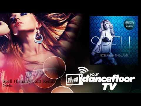 Noelia - Spell - Bsharry Edit Remix - feat. Timbaland