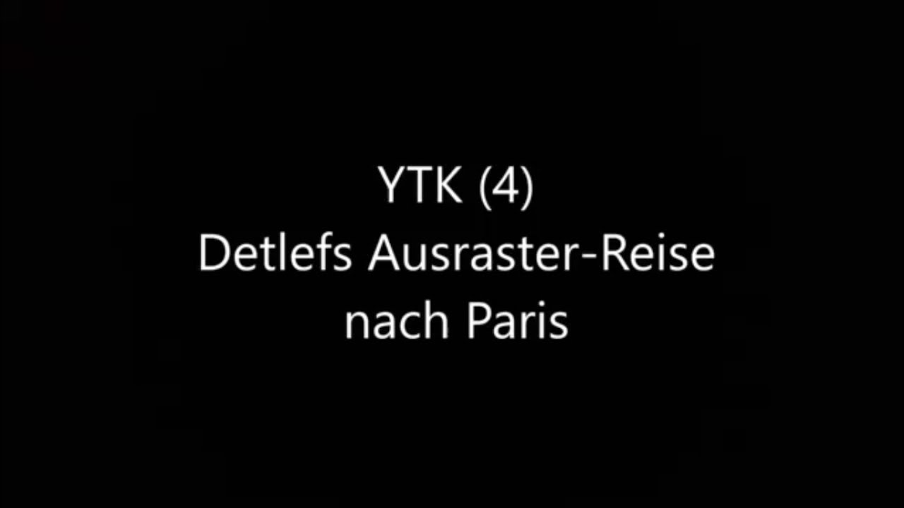 detlefs ausraster reise nach paris youtube kacke youtube. Black Bedroom Furniture Sets. Home Design Ideas