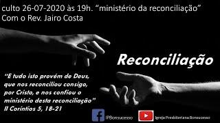 culto 26-07-2020 - ministério da reconciliação