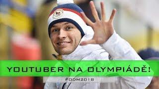 Youtuber na olympiádě 2018!