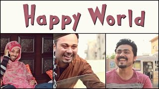 Happy World | The idiotz