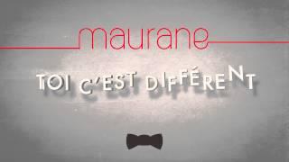 Maurane / « Toi c'est différent » (extrait)