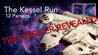 The Kessel Run Explained | 12 Parsecs Matter | COSSEROLE Answers