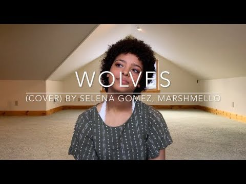 Wolves (cover) By Selena Gomez, Marshmello