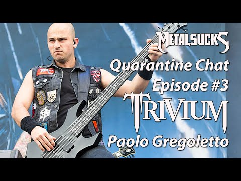 TRIVIUM's Paolo Gregoletto: Quarantine Chat Episode #3