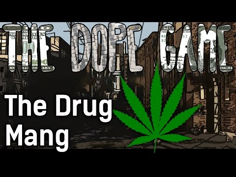 The Drug Mang | The Dope Game #4