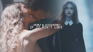 Nora & Alejandro || If it ain't love [SKAM España]