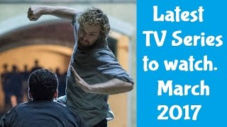 Latest TV series you must be watching March 2017