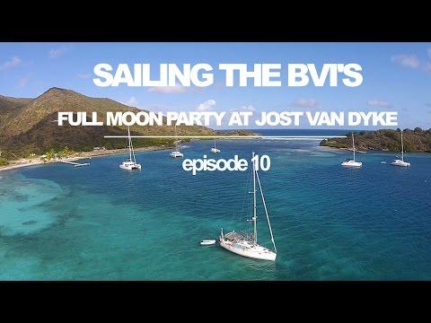 Sailing the BVI's: Jost Van Dyke Full Moon Party! (Sailing Ruby Rose) Ep 10