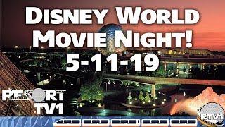 🔴Live: Walt Disney World Movie Night Live Stream - 5-11-19